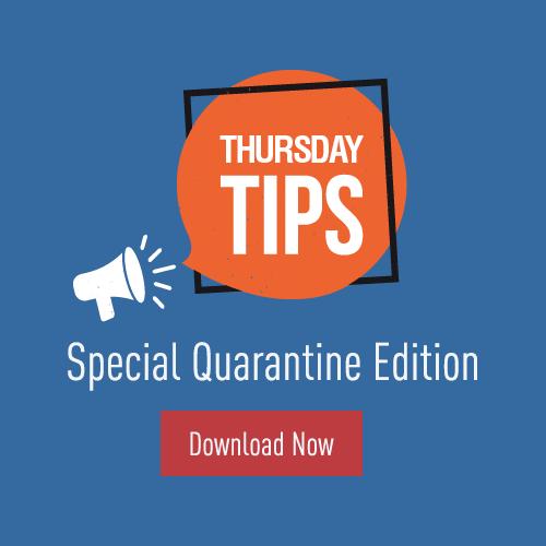 Thursday Tips: Special Quarantine Edition